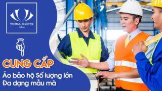 Nhà cung cấp áo bảo hộ lao động số lượng lớn, đa dạng mẫu mã